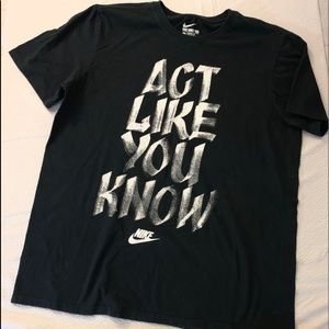 Nike T-Shirt  Men's  ' Act Like You Know ' Size L